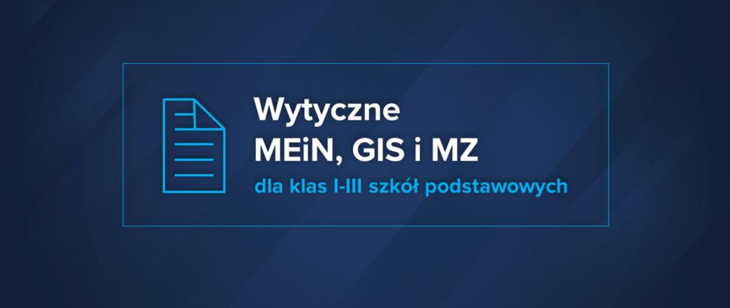 Nauka w szkole od 18 stycznia 2021 -wytyczne MEiN, MZ i GIS